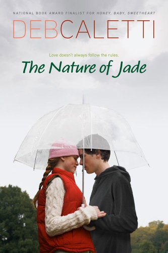 The Nature of Jade (9781416910060) by Deb Caletti