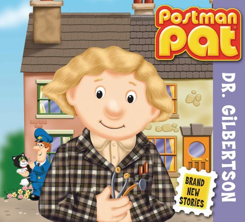 Dr. Gilbertson (Postman Pat): Archer, Mandy and