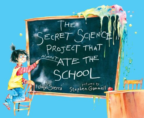 9781416911753: The Secret Science Project That Almost Ate the School (Paula Wiseman Books)