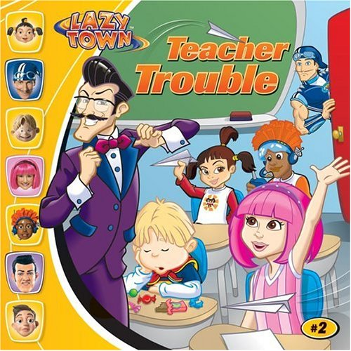 Teacher Trouble (Lazytown): Justin Spelvin
