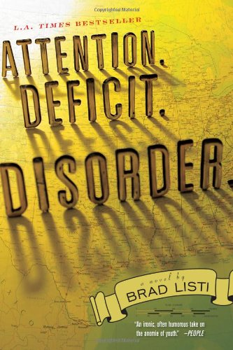 Attention. Deficit. Disorder.: A Novel: Listi, Brad