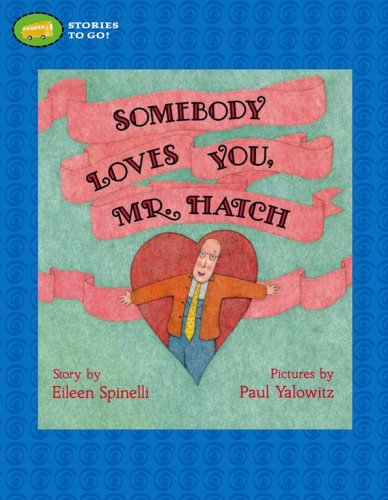 9781416912354: Somebody Loves You, Mr. Hatch (Stories to Go!)