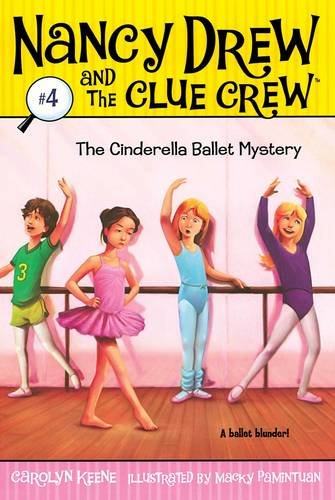 The Cinderella Ballet Mystery (Nancy Drew and the Clue Crew #4): Keene, Carolyn