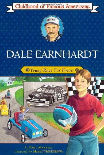 Dale Earnhardt: Young Race Car Driver (Childhood of Famous Americans): Mantell, Paul