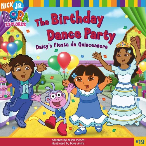 The Birthday Dance Party: Daisy's Fiesta de: Adapter-Alison Inches; Illustrator-Dave