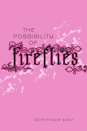 The Possibility of Fireflies: Dominique Paul