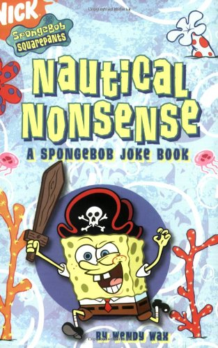 9781416913160: Nautical Nonsense: A SpongeBob Joke Book (SpongeBob SquarePants)
