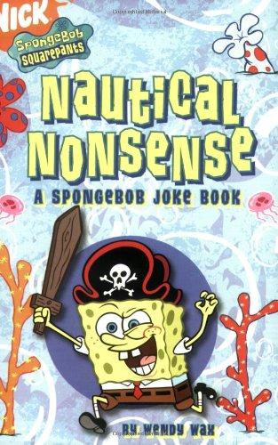 9781416913160: Nautical Nonsense: A SpongeBob Joke Book (SpongeBob SquarePants)