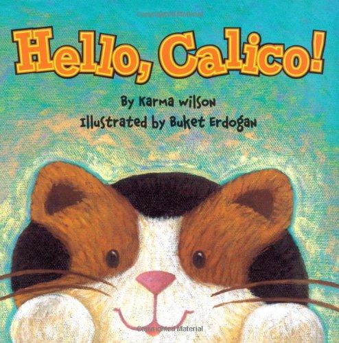 9781416913566: Hello, Calico!