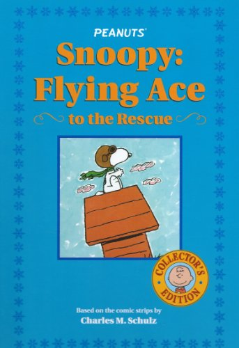 9781416913818: Snoopy: Flying Ace to the Rescue (Collector's Edition)