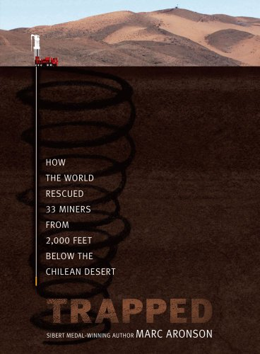 Trapped: How the World Rescued 33 Miners from 2,000 Feet Below the Chilean Desert: Aronson, Marc