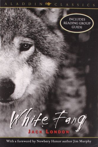 White Fang (Aladdin Classics): London, Jack; Murphy,