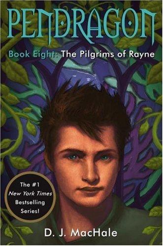 Pendragon: Book Eight: The Pilgrims of Rayne: Machale, D. J.