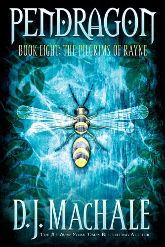 The Pilgrims of Rayne (Pendragon): D.J. MacHale