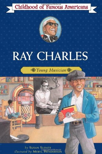 Ray Charles: Young Musician (Childhood of Famous: Susan Sloate