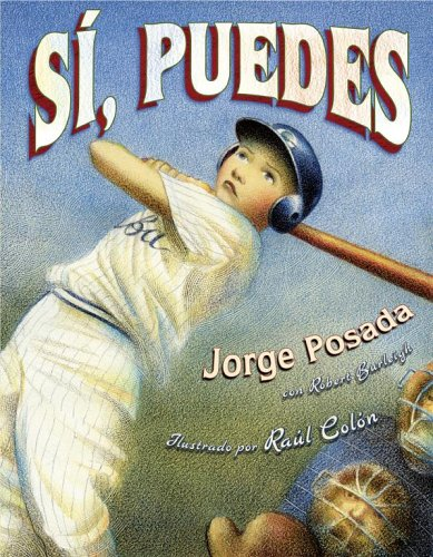 S?, puedes (Play Ball!) (Spanish Edition): Jorge Posada; Illustrator-Raul
