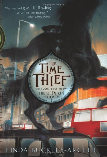 The Time Thief: Book Two in The Gideon Trilogy ***SIGNED***: Linda Buckley-Archer