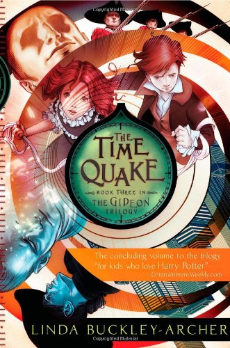 The Time Quake (The Gideon Trilogy Book Three): Buckley-Archer, Linda