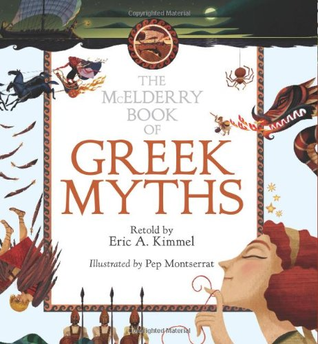 The McElderry Book of Greek Myths (Margaret K. McElderry Book): Kimmel, Eric A.