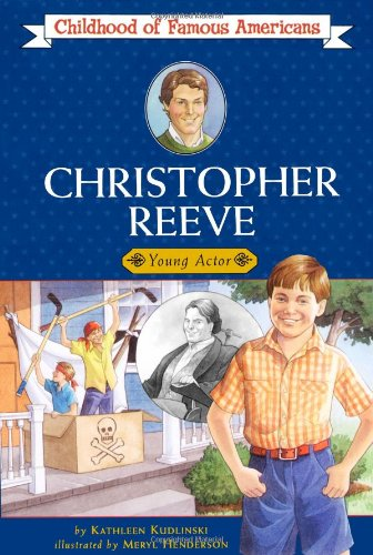 9781416915447: Christopher Reeve: Young Actor (Childhood of Famous Americans)