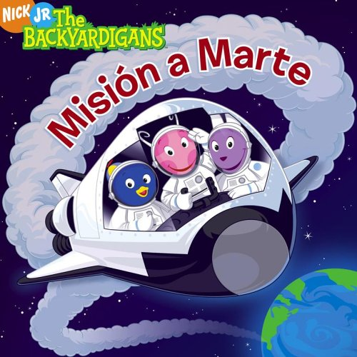 Misión a Marte (Mission to Mars) (The Backyardigans) (Spanish Edition)
