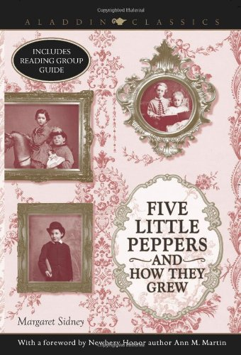 9781416916178: Five Little Peppers and How They Grew (Aladdin Classics)