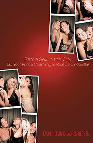 Same Sex in the City: (So Your: Levin, Lauren; Blitzer,