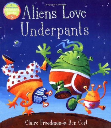 9781416917045: Aliens Love Underpants!