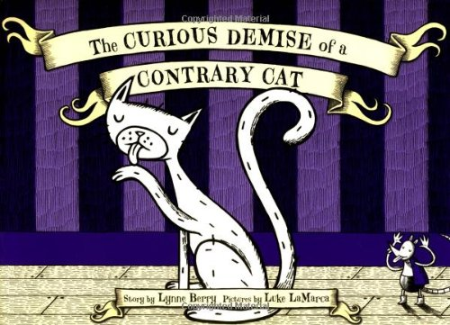 9781416917458: The Curious Demise of a Contrary Cat