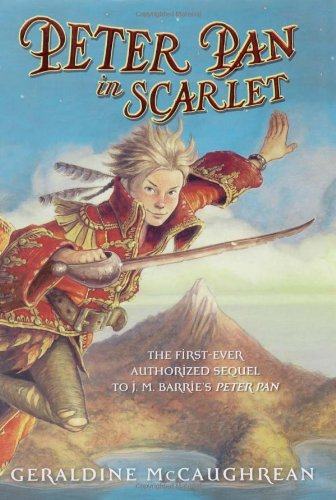 Peter Pan in Scarlet: McCaughrean, Geraldine