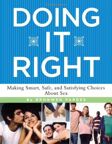 9781416918233: Doing It Right: Making Smart, Safe, and Satisfying Choices About Sex
