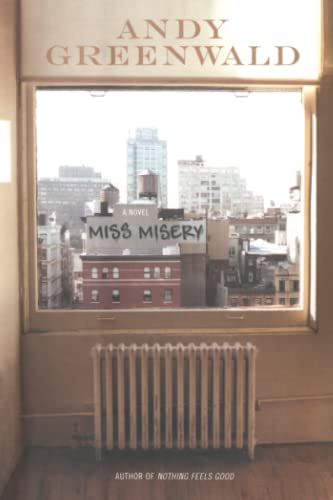Miss Misery: A Novel: Andy Greenwald