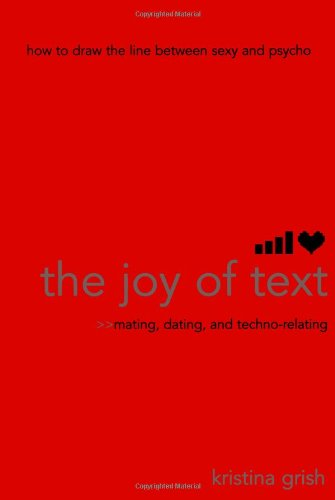 9781416918974: The Joy of Text: Mating, Dating, and Techno-Relating