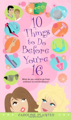 9781416924609: 10 Things to Do Before You're 16