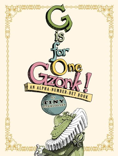 9781416924715: G Is for One Gzonk! (Limited Edition): An Alpha-number-bet Book