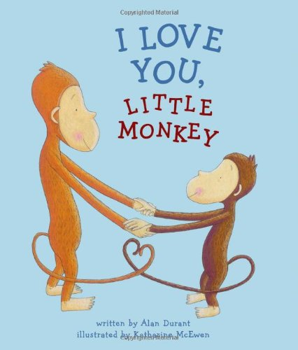 I Love You, Little Monkey: Alan Durant