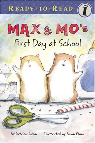 Max & Mo's First Day at School (Ready-To-Read - Level 1) (1416925341) by Lakin, Patricia