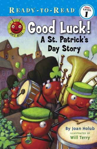 Good Luck!: A St. Patrick's Day Story (Ready-To-Read) (9781416925606) by Joan Holub