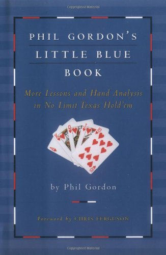 9781416927198: Phil Gordon's Little Blue Book: More Lessons and Hand Analysis in No Limit Texas Hold'em