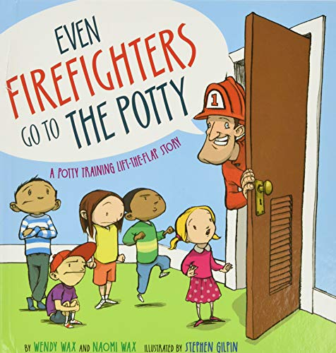 9781416927204: Even Firefighters Go to the Potty: A Potty Training Lift-the-Flap Story