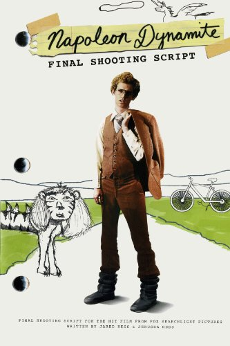 9781416927662: Napoleon Dynamite: Final Shooting Script