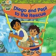 9781416927815: Diego and Papi to the Rescue (Go, Diego, Go! (8x8))