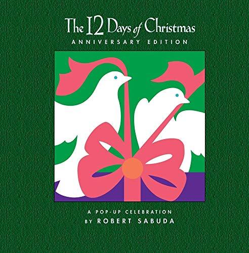 The 12 Days of Christmas Anniversary Edition: A Pop-Up Celebration: Sabuda, Robert