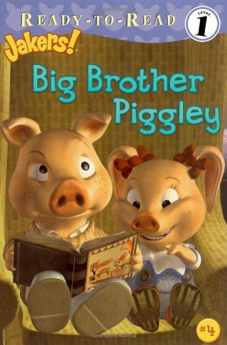9781416928195: Big Brother Piggley (Jakers!: Ready-to-Read. Level 1)