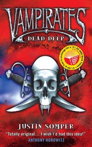 Dead Deep Vampirates: Somper, Justin; Oliver, Martin