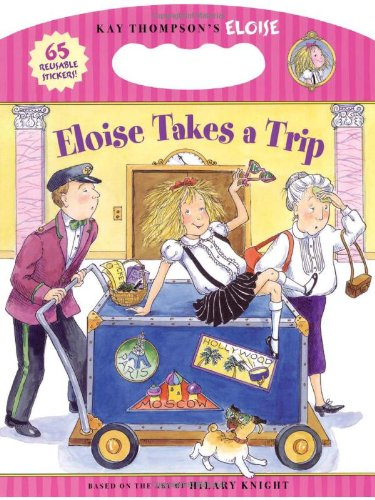 Eloise Takes a Trip (9781416933434) by Kay Thompson; Hilary Knight; Sonali Fry