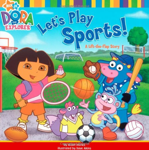 Let's Play Sports!: A Lift-the-Flap Story (Dora: Alison Inches