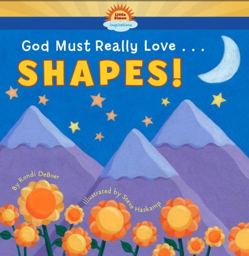 God Must Really Love . . . SHAPES!: DeBoer, Rondi