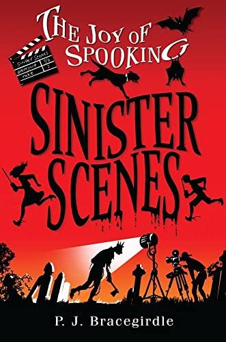 Sinister Scenes (The Joy of Spooking): Bracegirdle, P.J.
