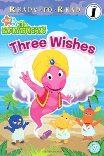 Three Wishes (Backyardigans Ready-To-Read, Level 1): Catherine Lukas